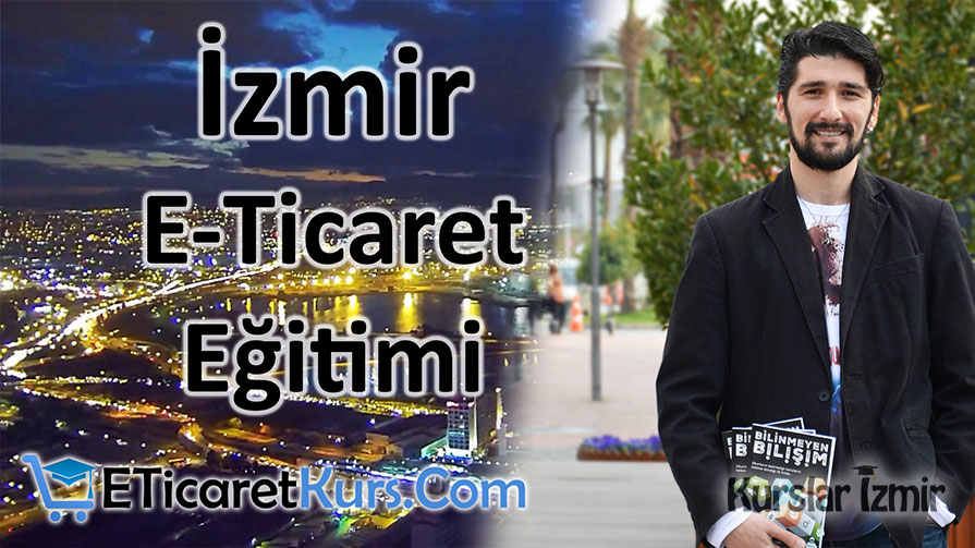 İzmir E-Ticaret Eğitimi